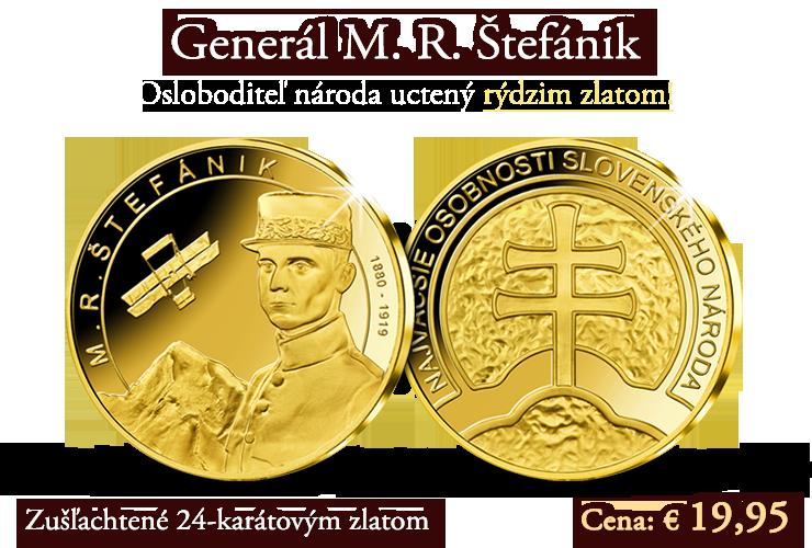 Generál M. R. Štefánik - Osloboditeľ národa uctený rýdzim zlatom!